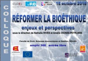 REFORMER LA BIOETHIQUE: ENJEUX ET PERSPECTIVES @ Faculté de droit,Sciences économiques et Gestion- Rouen | Rouen | Normandie | France