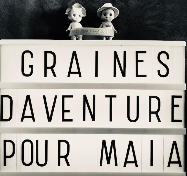 """""""GRAINES D'AVENTURE"""" SOUTIENT MAIA EN 2021"""
