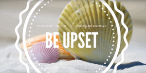 Be Upset